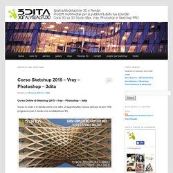 3dita - Aggiornamenti e notizie – corsi di formazione 3D per l'architettura e servizio per tesi, concorsi ed esami a Napoli