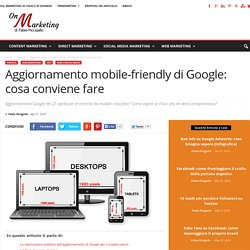 Aggiornamento mobile-friendly di Google: cosa conviene fare - On Marketing