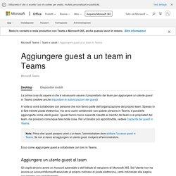 Aggiungere guest a un team in Teams - Supporto di Office