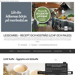 LCHF Kaffe - Ägglatte och fettkaffe
