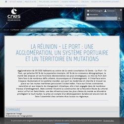 La Réunion - Le Port : une agglomération, un système portuaire et