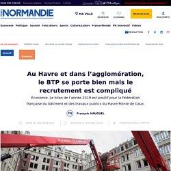 Au Havre et dans l'agglomération, le BTP se porte bien mais le recrutement est compliqué - Économie - Paris Normandie