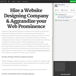 Hire a Website Designing Company & Aggrandize your Web Prominence