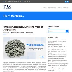 What is Aggregate? - Different Types of Aggregates