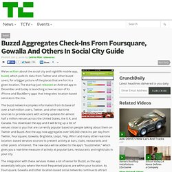 Buzzd Aggregates Check-Ins From Foursquare, Gowalla And Others I
