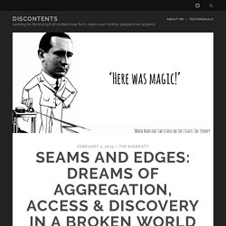 Seams and edges: Dreams of aggregation, access & discovery in a broken world – discontents