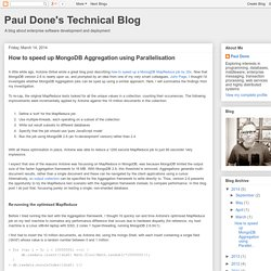 Paul Done's Technical Blog: How to speed up MongoDB Aggregation using Parallelisation
