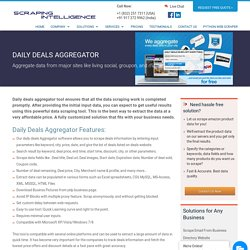 Daily Deals Aggregator, Daily Deals Extractor, Website Deals Scraper, Data Mining Services