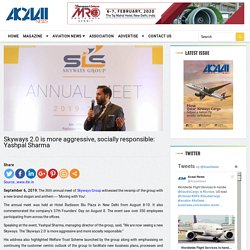Skyways 2.0 is more aggressive, socially responsible: Yashpal Sharma