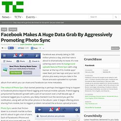 Facebook Makes A Huge Data Grab By Aggressively Promoting Photo Sync
