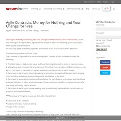 Agile Contracts: Money for Nothing and Your Change for Free