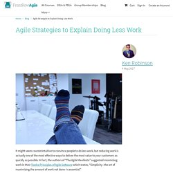 Agile Strategies to Explain Doing Less Work