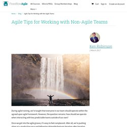 Agile Tips for Working with Non-Agile Teams