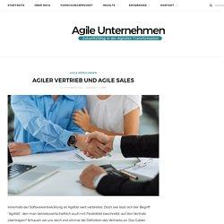 Agiler Vertrieb und Agile Sales - Agile Unternehmen