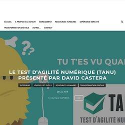 Le Test d'Agilité Numérique (TANU) présenté par David Castera