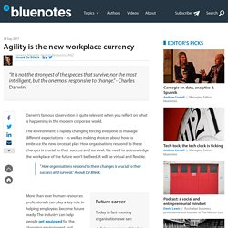 Agility is the new workplace currency