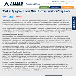 What An Aging Work Force Means For Your Workers Comp Needs