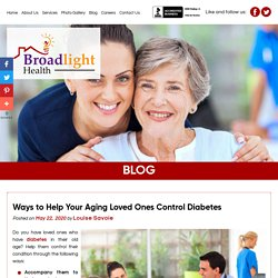 Ways to Help Your Aging Loved Ones Control Diabetes
