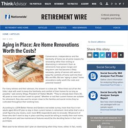 Aging in Place: Are Home Renovations Worth the Costs?