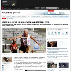 Aging slowed in mice with supplement mix - Health
