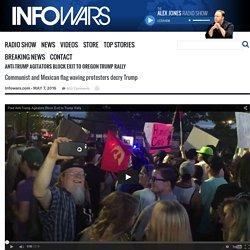 Anti-Trump Agitators Block Exit to Oregon Trump Rally » Alex Jones' Infowars: There's a war on for your mind!