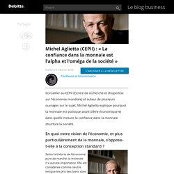 """Michel Aglietta (CEPII) : """"La confiance dans la monnaie est l'alpha et l'oméga de la société"""""""