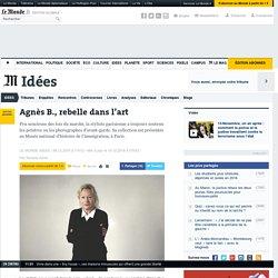 Agnès B., rebelle dans l'art