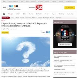 """L'agnosticisme, """"credo de la laïcité"""" ? Réponse à l'incorrigible Raphaël Enthoven - Billets"""