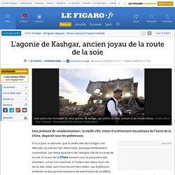 L'agonie de Kashgar, ancien joyau de la route de la soie