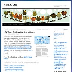 HTAV Agora Article: A little birdy told me…. | ThinkEdu Blog