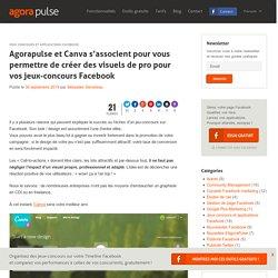 Agorapulse et Canva s'associent pour vous permettre de créer des visuels de pro pour vos jeux-concours Facebook