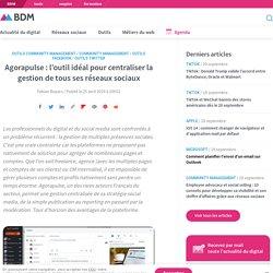 Agorapulse : l'outil idéal pour centraliser la gestion de tous ses réseaux sociaux