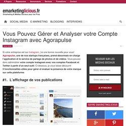 Vous Pouvez Gérer et Analyser votre Compte Instagram avec Agorapulse