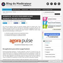 Agorapulse : un outil pour animer sa page Facebook et mesurer ses performances