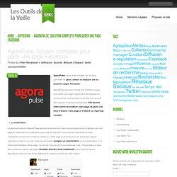 AgoraPulse. Solution complete pour gerer une page Facebook