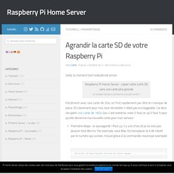 Agrandir la carte SD de votre Raspberry Pi – Raspberry Pi Home Server