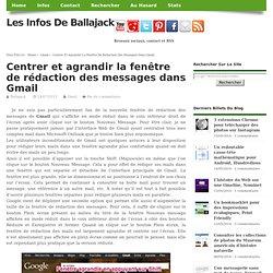 Centrer et agrandir la fenêtre de rédaction des messages dans Gmail