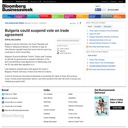 Bulgaria could suspend vote on trade agreement