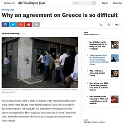 Why an agreement on Greece is so difficult