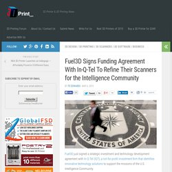 Fuel3D Signs Funding Agreement With In-Q-Tel To Refine Their Scanners for the Intelligence Community