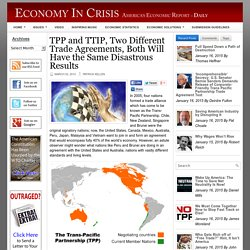 TPP and TTIP, Two Different Trade Agreements, Both Will Have the Same Disastrous Results