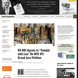 """US DOJ Agrees to """"Comply with Law"""" Re WTC 911 Grand Jury Petition"""