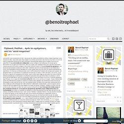 """Flipboard, PostPost… Après les agrégateurs, voici les """"social-magazines"""""""
