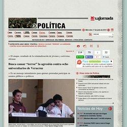 La Jornada: Busca causar terror la agresión contra ocho universitarios de Veracruz