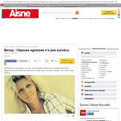 Benay : l'épouse agressée n'a pas survécu - Moÿ-de-l'Aisne - L'Aisne Nouvelle