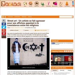 Street art : Un artiste se fait agresser pour ses affiches appelant à la coexistence entre les religions