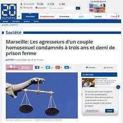 Marseille: Les agresseurs d'un couple homosexuel condamnés à trois ans et demi de prison ferme