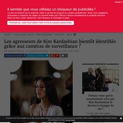 Les agresseurs de Kim Kardashian bientôt identifiés grâce aux caméras de surv...