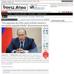 """""""Une agression des USA contre la Syrie mènera à une guerre à grande échelle"""" (Gouvernement russe)"""