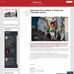 Agression d'un enfant à Calais par l'extrême-droite